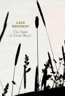 [PO] THE TASTE OF RIVER WATER - CATE KENNEDY / NEW AND SELECTED POEMS