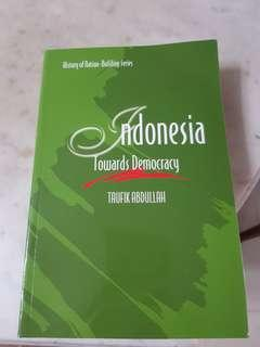 Indonesia: Towards Democracy by Taufik Abdullah