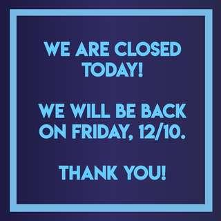 Closed Today!