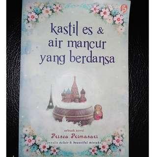 Novel Kastil Es & Air Mancur yang Berdansa by Prisca Primasari