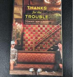 Novel Thanks for The Trouble by Tommy Wallach