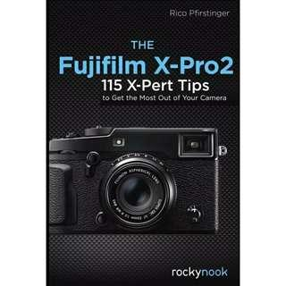 ( eBook ) The Fujifilm X-Pro2: 115 X-Pert Tips