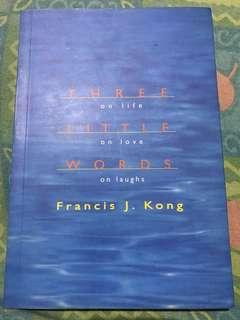 Francis Kong - Three Little Words (signed by the author)