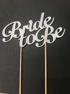 Cake Topper ( Bride-To-Be)
