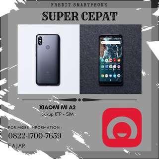 Kredit Cepat Xiaomi Mi A2 tanpa ribet syarat mudah