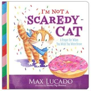 @(Brand New) I'm Not a Scaredy-Cat A Prayer for When You Wish You Were Brave   By: Max Lucado, Shirley Ng-Benitez (Illustrator) [Board Book]  For Ages: 4+ years old