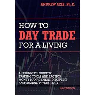 How to Day Trade for a Living: Tools, Tactics, Money Management, Discipline and Trading Psychology Kindle Edition by Andrew Aziz  (Author)