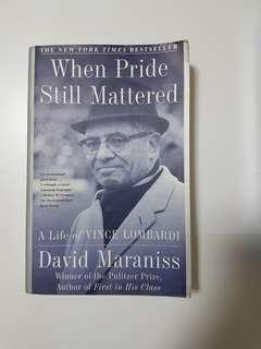 When Pride Still Matters: A Life of Vince Lombardi by David Maraniss