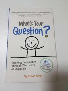 What's Your Question? Inspiring Possibilities Through The Power of Questions