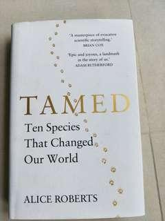 🚚 Tamed: Ten Species that Changed Our World by Alice Roberts
