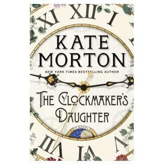[Ebook] The Clockmaker's Daughter by Kate Morton