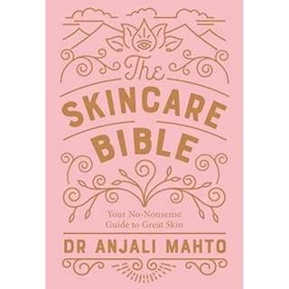 [Ebook] The Skincare Bible: Your No-Nonsense Guide to Great Skin by Anjali Mahto