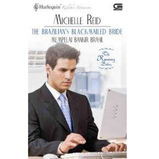 Ebook Mempelai Bankir Brasil (The Brazilian's Blackmailed Bride) - Michelle Reid