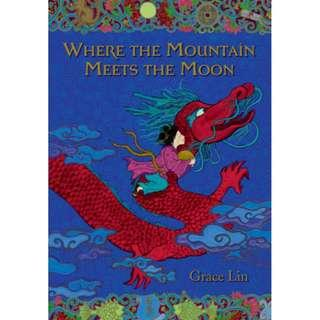 [Ebook] Where the Mountain Meets the Moon by Grace Lin