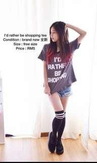 Ide rather be shopping basic tumblr tee
