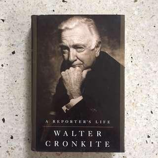 Walter Cronkite: A Reporter's Life