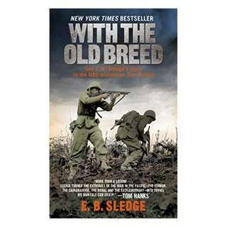 With the Old Breed: At Peleliu and Okinawa Kindle Edition by E.B. Sledge  (Author)