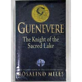 Guenevere: The Knight of the Sacred Lake by Rosalind Miles