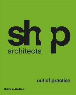SHoP Architects : Out of Practice (Hardback)