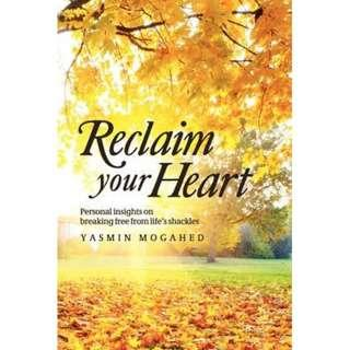 [Ebook] Reclaim Your Heart: Personal Insights on Breaking Free from Life's Shackles by Yasmin Mogahed