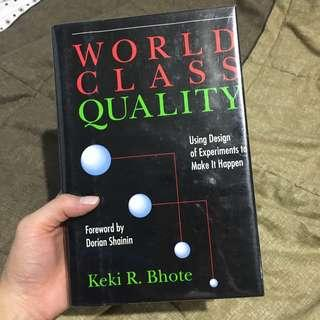 World Class Quality: Using Design of Experiments to Make It Happen by Keki R. Bhote