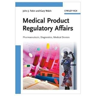 Medical Product Regulatory Affairs: Pharmaceuticals, Diagnostics, Medical Devices 1st Edition, Kindle Edition by John J. Tobin  (Author), Gary Walsh  (Author)