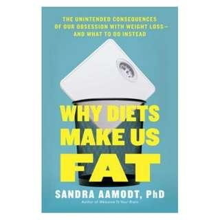 (Ebook) Why Diets Make Us Fat: The Unintended Consequences of Our Obsession with Weight Loss by Sandra Aamodt