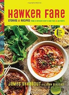 Hawker Fare: Stories & Recipes from a Refugee Chef's Isan Thai & Lao Roots
