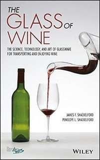 The Glass of Wine: The Science, Technology, and Art of Glassware for Transporting and Enjoying Wine 1st Edition