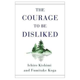 [Ebook] The Courage to Be Disliked: How to Free Yourself, Change Your Life, and Achieve Real Happiness by Ichiro Kishimi,  Fumitake Koga