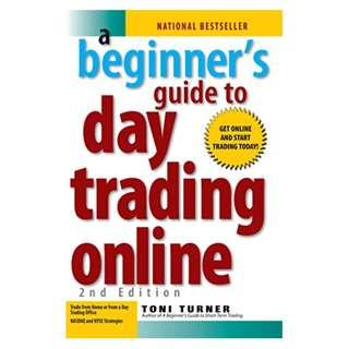 A Beginner's Guide To Day Trading Online 2nd Edition Kindle Edition by Toni Turner  (Author)