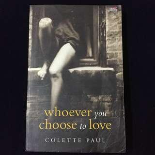 Whoever You Choose To Love ~ Colette Paul
