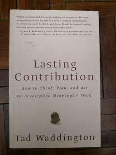 Lasting Contribution: How to Think, Plan and Act to Accomplish Meaningful Work