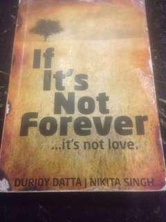 If It's Not Forever .....It's Not Love! By Durjoy Data & Nikita Singh