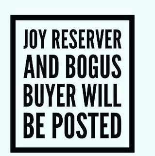 Bogus buyers and Joy reservers