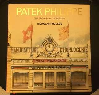 PATEK PHILIPPE: THE AUTHORIZED BIOGRAPHY BY NICHOLAS FOULKES