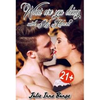 Ebook What are you doing with My Heart - Julia Inna Bunga