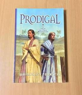 The Prodigal  A Tale of Two Brothers Bradley Booth