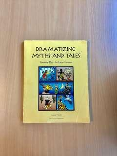 Dramatizing Myths and Tales Creating Plays for Large Groups
