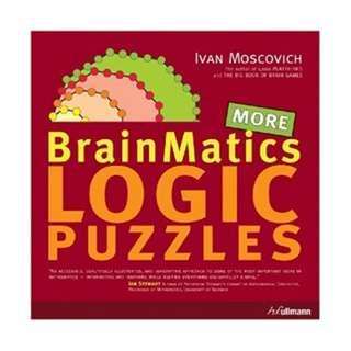 Brainmatics ~ More Logic Puzzles ~  Brand New ~ by Ivan Moscovich