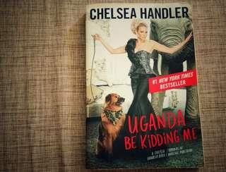 Chelsea Handler Uganda Be Kidding Me