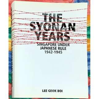 The Syonan Years - Singapore Under Japanese Rule 1942-1945