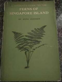A Student's Guide To The Ferns of Singapore Island