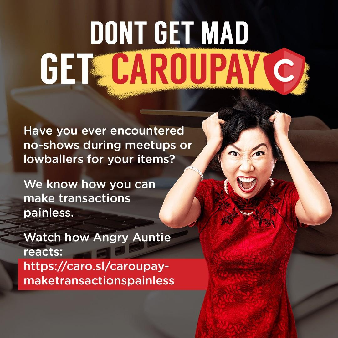 Don't Get Mad, Get CarouPay!