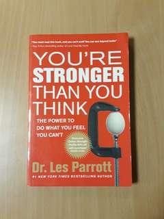 You're Stronger Than You Think The Power to do What  You Feel You Can't Dr. Les Parrott