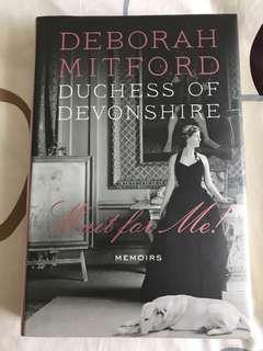 Deborah Mitford : Duchess of Devonshire - Wait for Me! : A Memoirs of the Youngest Mitford Sister