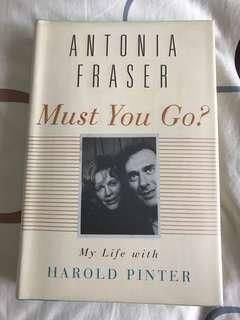 Antonia Fraser : Must You Go? - My Life with Harold Pinter