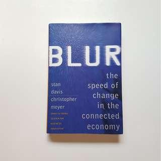 BLUR:  THE SPEED OF CHANGE IN THE CONNECTED ECONOMY