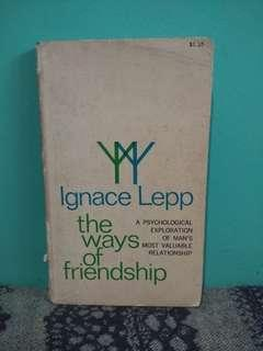 The Ways of Friendship by Ignace Lepp