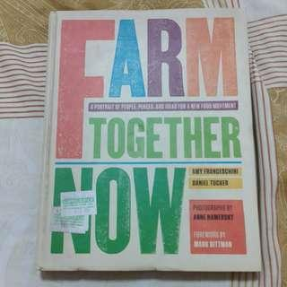 Farm Together Now (coffeetable book about modern farming)